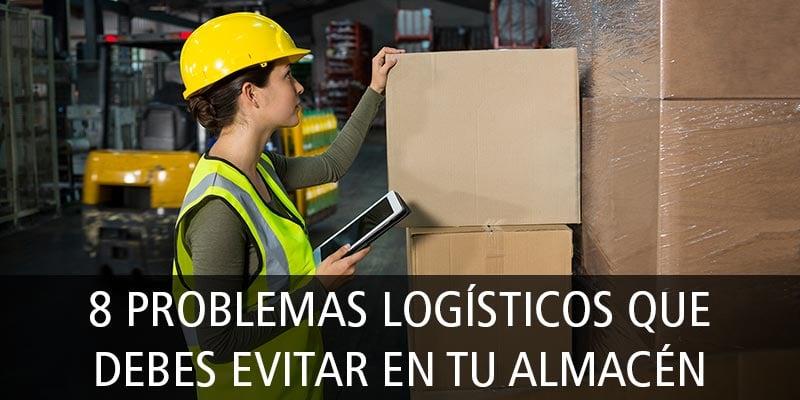 8_problemas_logisticos_evitar_almacen