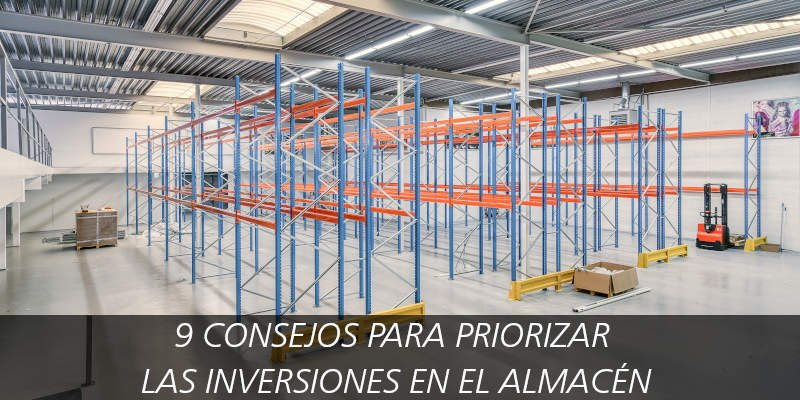 9 CONSEJOS PARA PRIORIZAR LAS INVERSIONES EN EL ALMACÉN