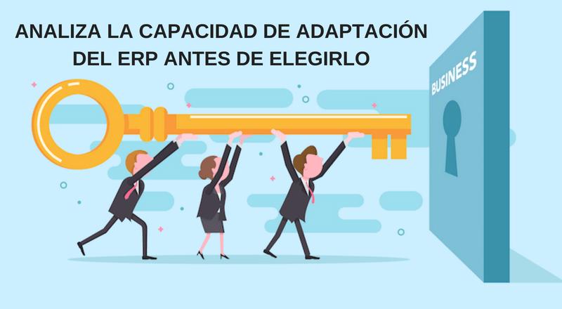 ANALIZA LA CAPACIDAD DE ADAPTACIÓN DEL ERP ANTES DE ELEGIRLO