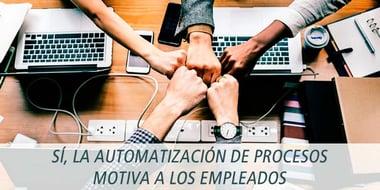 automatizacion procesos motiva empleados