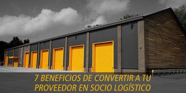 beneficios convertir proveedor socio logistico