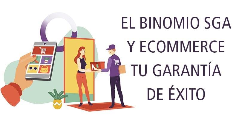 EL BINOMIO SGA Y ECOMMERCE TU GARANTÍA DE ÉXITO