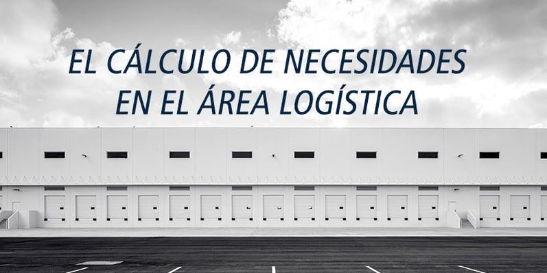 calculo necesidades logistica