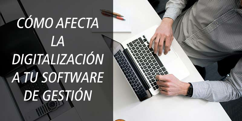 como afecta digitalizacion software empresa