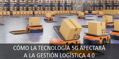 como_tecnologia_5g_ayuda_gestion_logistica_40