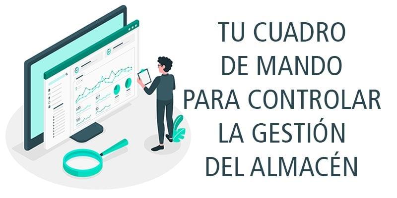 TU CUADRO DE MANDO PARA CONTROLAR LA GESTIÓN DEL ALMACÉN