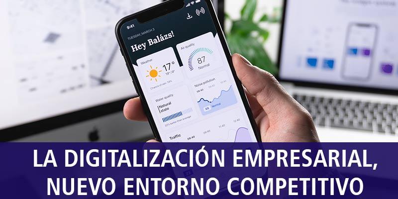 digitalización empresarial nuevo entorno competitivo