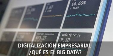 digitalizacion empresarial que es big data