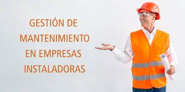 gestion de mantenimiento empresas instaladoras
