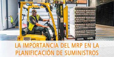 la importancia del MRP en la planificacion de suministros