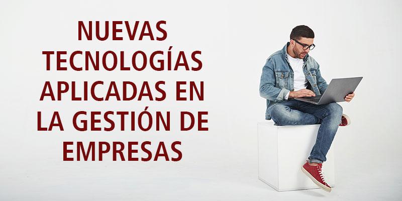 NUEVAS TECNOLOGÍAS APLICADAS EN LA GESTIÓN DE EMPRESAS