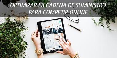 optimizar cadena suministro competir online