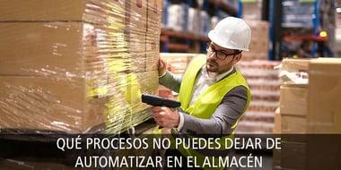 procesos no puedes dejar automatizar almacen