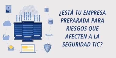 empresa preparada para riesgos que afectan a la seguridad