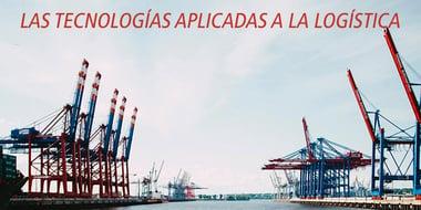las tecnologias aplicadas a la logistica