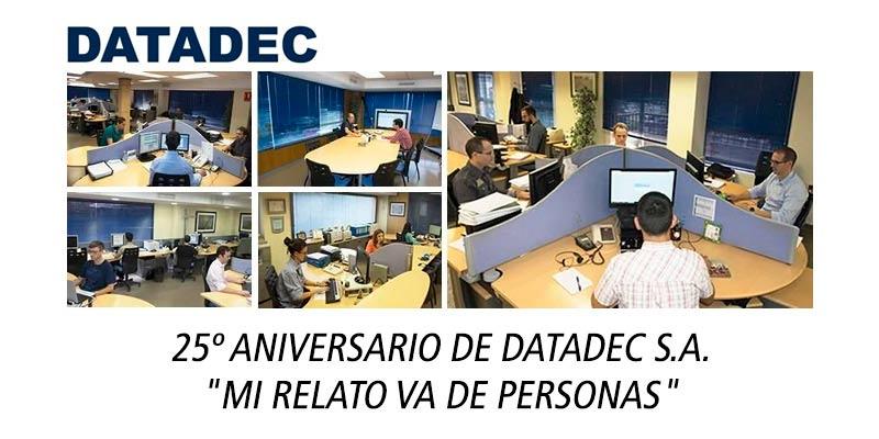 25º Aniversario de DATADEC S.A. : Mi relato va de personas