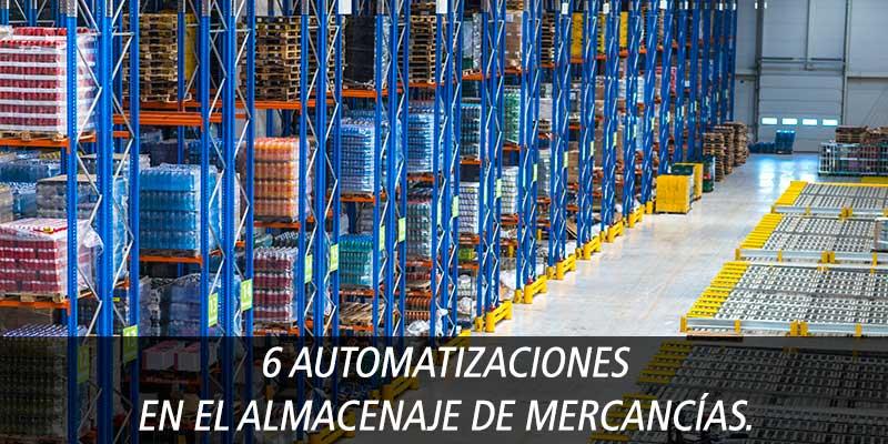 6 AUTOMATIZACIONES EN EL ALMACENAJE DE MERCANCÍAS.