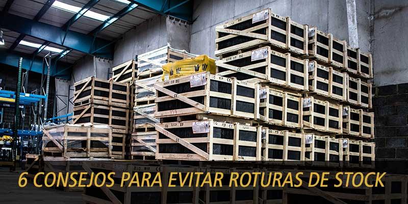 6 CONSEJOS PARA EVITAR ROTURAS DE STOCK