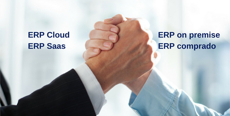 ERP CLOUD VS ERP ON-PREMISE. ERP SAAS VS ERP COMPRADO