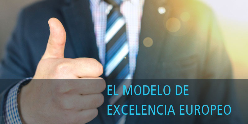 Modelo de Excelencia Europeo EFQM ejemplos