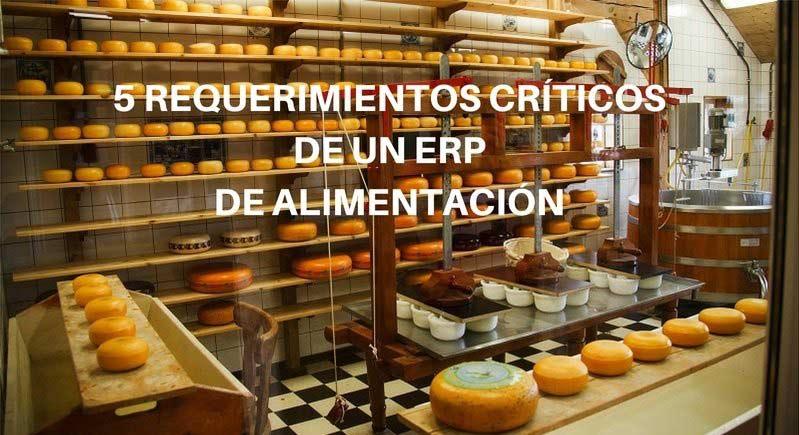 5 REQUERIMIENTOS CRÍTICOS DE UN ERP DE ALIMENTACIÓN
