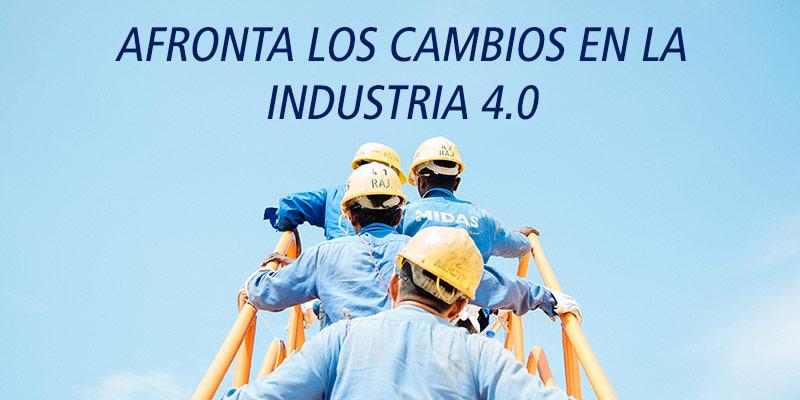 AFRONTA LOS CAMBIOS EN LA INDUSTRIA 4.0