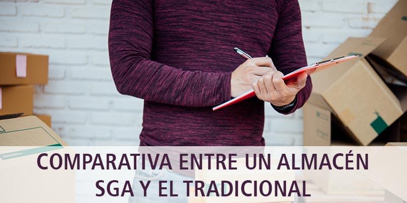 COMPARATIVA ENTRE UN ALMACÉN SGA Y EL TRADICIONAL