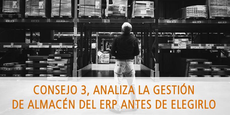 CONSEJO 3, ANALIZA LA GESTIÓN DE ALMACÉN DEL ERP ANTES DE ELEGIRLO