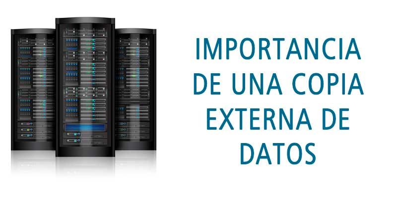 IMPORTANCIA DE UNA COPIA EXTERNA DE DATOS