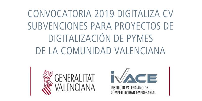 CONVOCATORIA 2019 DIGITALIZA CV – SUBVENCIONES PARA PROYECTOS DE DIGITALIZACIÓN DE PYMES