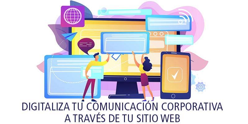 DIGITALIZA TU COMUNICACIÓN CORPORATIVA A TRAVÉS DE TU SITIO WEB