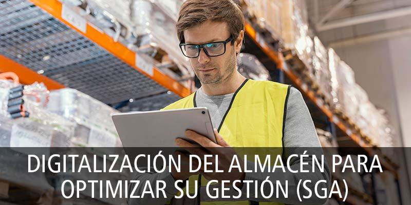 DIGITALIZACIÓN DEL ALMACÉN PARA OPTIMIZAR SU GESTIÓN (SGA)