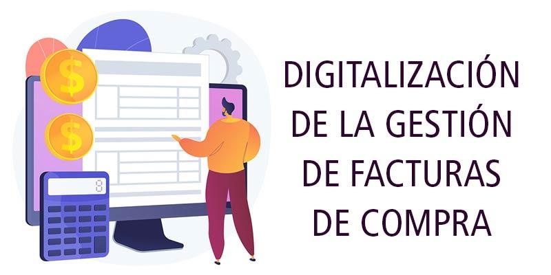 DIGITALIZACIÓN DE LA GESTIÓN DE FACTURAS DE COMPRA