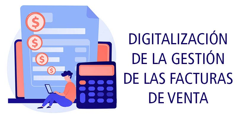 DIGITALIZACIÓN DE LA GESTIÓN DE LAS FACTURAS DE VENTA