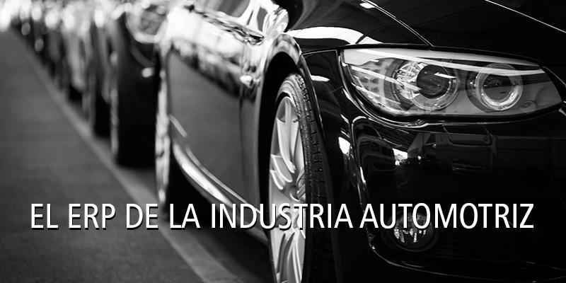 EL ERP DE LA INDUSTRIA AUTOMOTRIZ