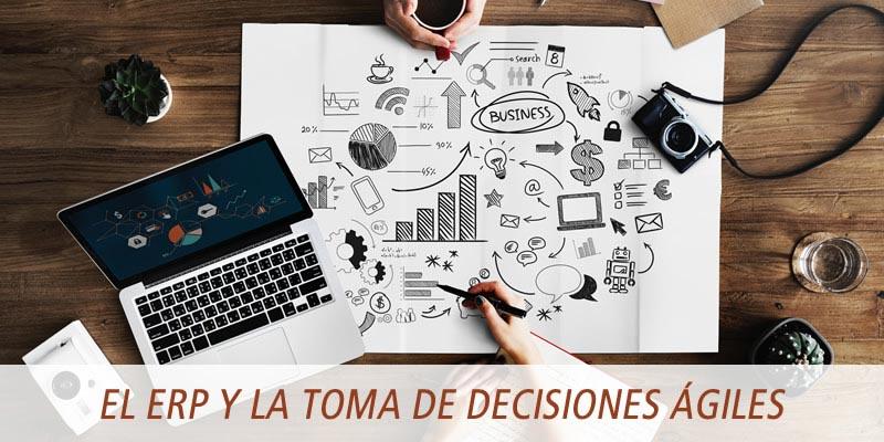 EL ERP Y LA TOMA DE DECISIONES ÁGILES