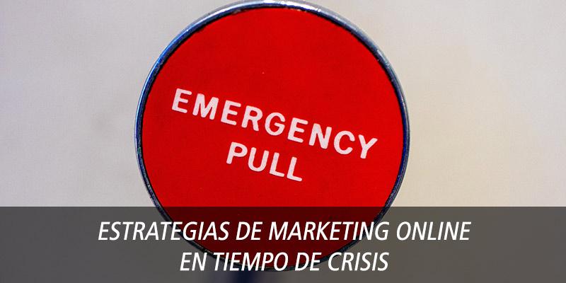 Estrategias de marketing online en tiempo de crisis