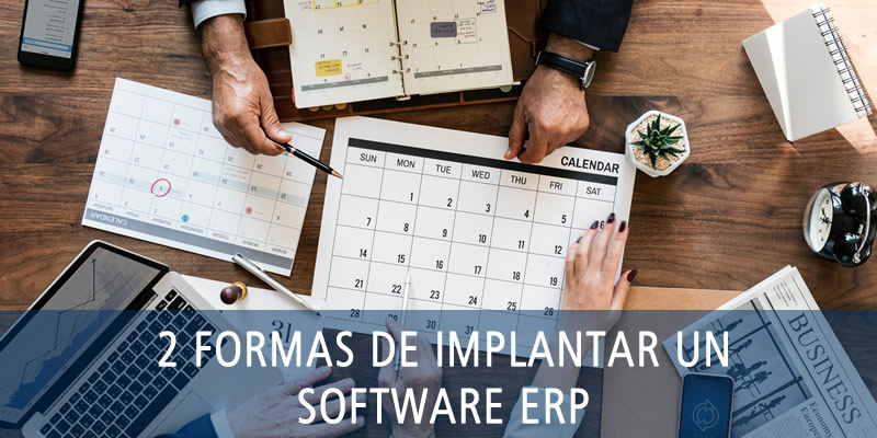 2 FORMAS DE IMPLANTAR UN SOFTWARE ERP