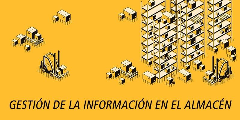 GESTIÓN DE LA INFORMACIÓN EN EL ALMACÉN