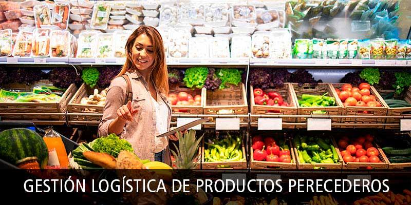 GESTIÓN LOGÍSTICA DE PRODUCTOS PERECEDEROS