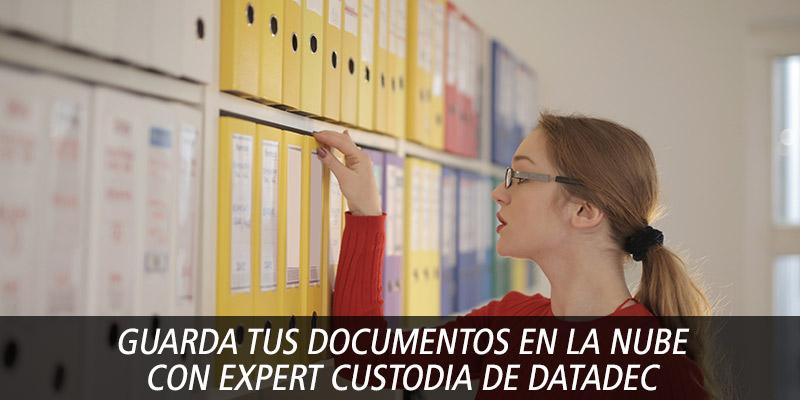 GUARDA TUS DOCUMENTOS EN LA NUBE CON EXPERT CUSTODIA DE DATADEC