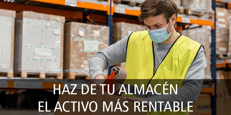 HAZ DE TU ALMACÉN EL ACTIVO MÁS RENTABLE
