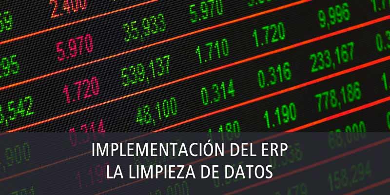 IMPLEMENTACIÓN DEL ERP - LA LIMPIEZA DE DATOS