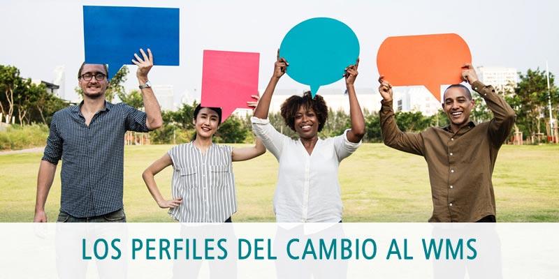 LOS PERFILES DEL CAMBIO AL WMS