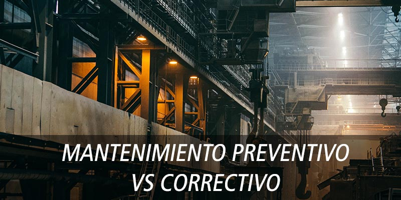 MANTENIMIENTO PREVENTIVO VS CORRECTIVO