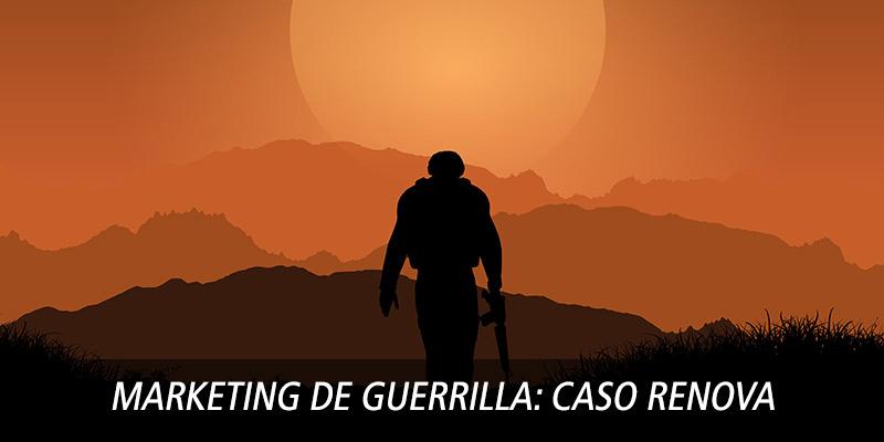 Marketing de Guerrilla: Caso Renova