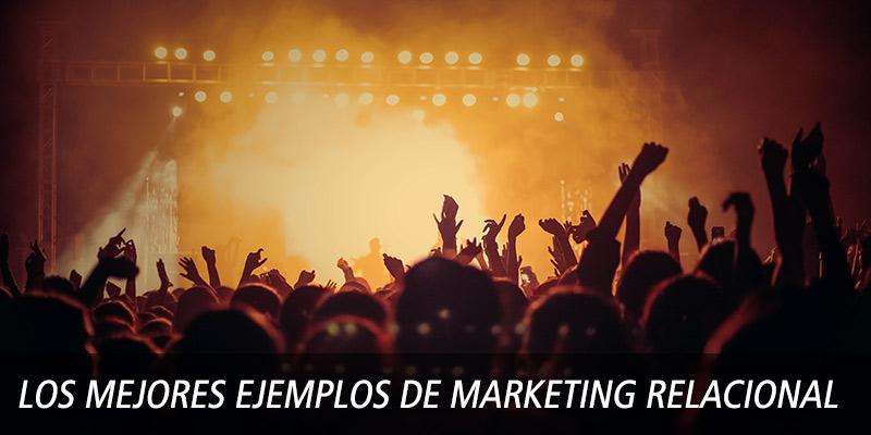 Los mejores ejemplos de Marketing Relacional