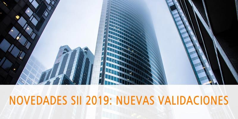 NOVEDADES SII 2019: NUEVAS VALIDACIONES