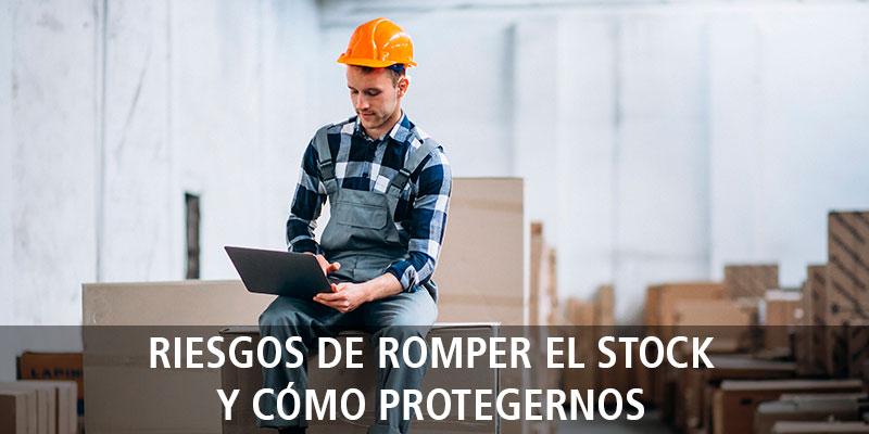 RIESGOS DE ROMPER EL STOCK Y CÓMO PROTEGERNOS