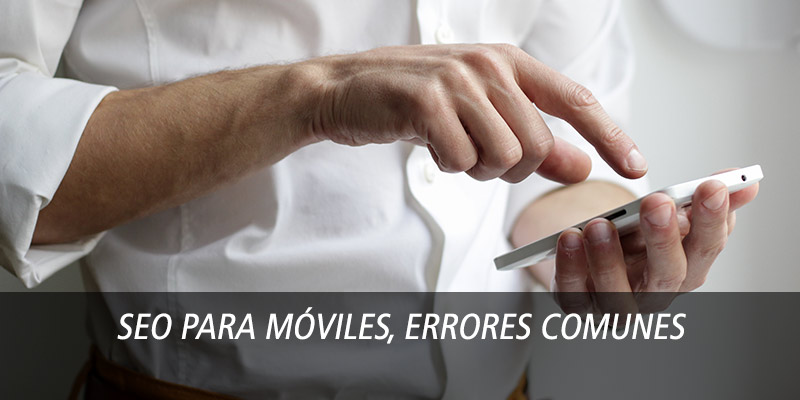 SEO para móviles, errores comunes